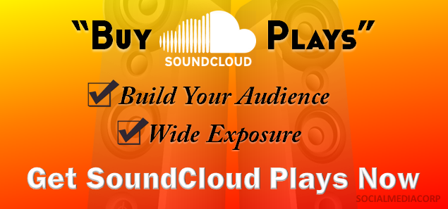 Get More SoundCloud Plays Today